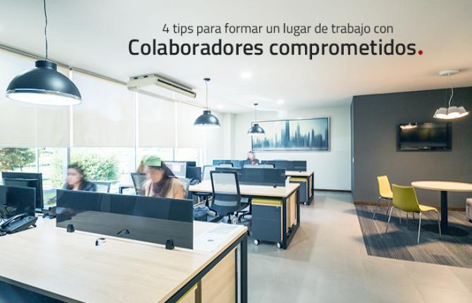 4 tips para formar un lugar de trabajo con colaboradores comprometidos